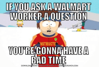 """I umm don't know. I have to ax muh manager cuz I don't know the spexifix of what chu axin me."": IF YOU ASK A WALMART  WORKER A QUESTION  NSTRUCTC  VOUTRE GONNA HAVE A  BAD TIME  EME  GENERATOR FROM HTTP  DOWNLOAD INMEMECRUNCH COM ""I umm don't know. I have to ax muh manager cuz I don't know the spexifix of what chu axin me."""