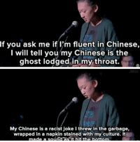 SWIPE --> (repost bc i fucked up the cropping last time my bad) - vanessa @tisnessa: If you ask me if I'm fluent in Chinese,  I will tell you my Chinese is the  ghost lodged in my throat.  My Chinese is a racist joke l threw in the garbage,  wrapped in a napkin stalned my culture. It  made a sound the bottom SWIPE --> (repost bc i fucked up the cropping last time my bad) - vanessa @tisnessa