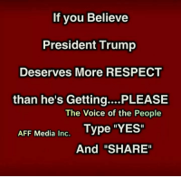"""Memes, Respect, and The Voice: If you Believe  President Trump  Deserves More RESPECT  than he's Getting.... PLEASE  The Voice of the People  Type """"YES""""  And """"SHARE""""  AFF Media Inc. YES"""