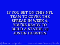 """Who are: the Kansas City Chiefs?"" #JeopardySports #WASvsKC https://t.co/0ZdVVZdjh5: IF YOU BET ON THIS NFL  TEAM TO COVER THE  SPREAD IN WEEK 4,  YOU'RE READY TO  BUILD A STATUE OEF  JUSTIN HOUSTON  @JeopardySportsfacebook.com/JeopardySports ""Who are: the Kansas City Chiefs?"" #JeopardySports #WASvsKC https://t.co/0ZdVVZdjh5"
