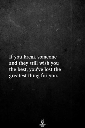 Lost Best And Break If You Someone They Still Wish The Youve Greatest Thing For