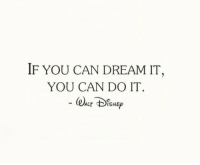 Dream, Can, and You: IF YOU CAN DREAM IT,  YOU CAN DO IT.