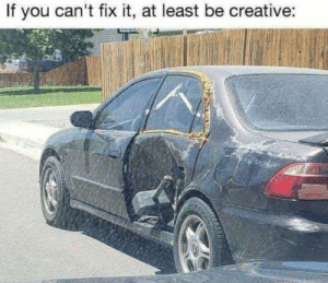 Dank, 🤖, and You: If you can't fix it, at least be creative: Get creative.