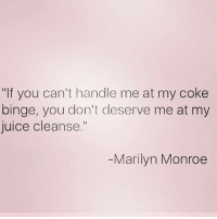 "Juice cleanse means mimosas with @the_meredith ! Follow @the_meredith 👈🏼💫: ""If you can't handle me at my coke  binge, you don't deserve me at my  Juice Cleanse.  Marilyn Monroe Juice cleanse means mimosas with @the_meredith ! Follow @the_meredith 👈🏼💫"