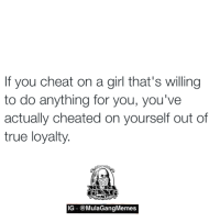 #truth  LIKE my page —> Spectacular: If you cheat on a girl that's willing  to do anything for you, you've  actually cheated on yourself out of  true loyalty  IG @MulaGangMemes #truth  LIKE my page —> Spectacular