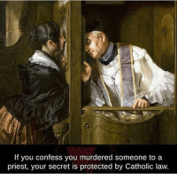 Creepy, Love, and Makeup: If you confess you murdered someone to a  priest, your secret is protected by Catholic law. Follow @the.paranormal.guide for more . . . . . . . . . . scary creepy gore horrormovie blood horrorfan love horrorjunkie ahs twd horror supernatural horroraddict makeup murder spooky terror creepypasta evil metal bloody follow paranormal ghost haunted me serialkiller like4like deepweb