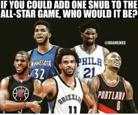 Biggest snub?: IF YOU COULD ADDONE SNUB TO THE  ALL-STAR GAME, WHO WOULDIT BEP  @NBAMEMES  PORTIAM Biggest snub?