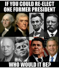 Memes, Furniture, and Home: IF YOU COULD RE-ELECT  ONE FORMER PRESIDENT  WHO WOULD IT BE? Comment! TheRaisedRight.com _________________________________________ Raised Right 5753 Hwy 85 North 2486 Crestview, Fl 32536 _________________________________________ Like my page? Make sure to check out and follow the my sponsor who helps keep it running! 🛠@texasrusticdecor_more🛠 Custom rustic wood working and carpentry! DM Erik for more information on furniture and decor for your home! --------------------