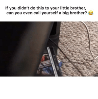 Funny, Big Brother, and Game: If you didn't do this to your little brother,  can you even call yourself a big brother? That annoying younger sibling who wanted to game with you 🤣😂😂 🎮🎮👦🏽👦🏼 @riverajon_ @officialsteveterrellevo