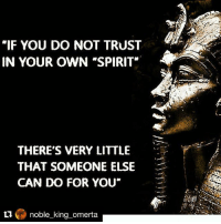 """Cannot convince you to be Be if you aren't ready for the endless possibilities 💨 Repost @noble_king_omerta (@get_repost): """"IF YOU DO NOT TRUST  IN YOUR OWN """"SPIRIT""""  THERE'S VERY LITTLE  THAT SOMEONE ELSE  CAN DO FOR YOU""""  、  L1noble_king_omerta Cannot convince you to be Be if you aren't ready for the endless possibilities 💨 Repost @noble_king_omerta (@get_repost)"""
