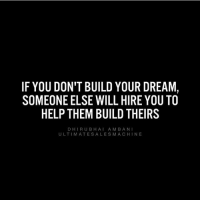 Memes, Help, and 🤖: IF YOU DON'T BUILD YOUR DREAM,  SOMEONE ELSE WILL HIREYOU TO  HELP THEM BUILD THEIRS  DHI RUB A M BANI  BHA  ULTIMATE SALES MA CHIN E 🙏🏻🙌🏻 @ultimatesalesmachine