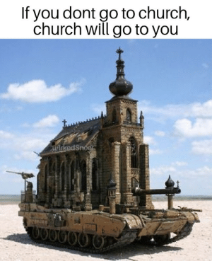 Jesus christ: If you dont go to church,  church will go to you  UArkedSneer  OO000 Jesus christ