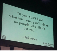 """Tattoos, Who, and Unknown: """"If you don't heal  what hurt you, you'll bleed  on people who didn't  cut you.  Unknown-  SCARS, CROSSES  AND TATTOOS"""