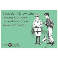 •|Please follow: ~@friendsconfession ~@friendsconfession ~@friendsconfession . ||• { friends}{ friendsshow} { ecards}{ princessconsuelabananahammock}•: If you don't know who  Princess Consuela  Banana hammock IS,  we're not friends.  somee cards  user card •|Please follow: ~@friendsconfession ~@friendsconfession ~@friendsconfession . ||• { friends}{ friendsshow} { ecards}{ princessconsuelabananahammock}•