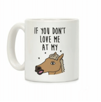 """Original art in a wrap-around print on 11 and 15 ounce Mugs. Both dishwasher and microwave safe. Printed in the USA. Show off your magical unicorn powers with this funny, """"If You Don't Love Me At My Horse Then You Don't Deserve Me At My Unicorn"""" meme design inspired by the Twitter meme If You Don't Love Me At My. Perfect for unicorn lovers, glowing up, and meme humor! (The mug features the horse on one side and the unicorn on the other).: IF YOU DON'T  LOVE ME  AT MY Original art in a wrap-around print on 11 and 15 ounce Mugs. Both dishwasher and microwave safe. Printed in the USA. Show off your magical unicorn powers with this funny, """"If You Don't Love Me At My Horse Then You Don't Deserve Me At My Unicorn"""" meme design inspired by the Twitter meme If You Don't Love Me At My. Perfect for unicorn lovers, glowing up, and meme humor! (The mug features the horse on one side and the unicorn on the other)."""