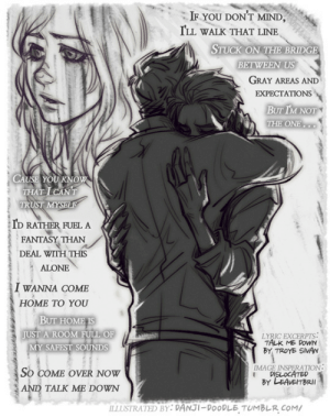 danji-doodle: [ExorJosh/Climbing Class] Fic, 'Dislocated' by   Leaveitbrii  (aka @flowerkingofangmar​ on tumblr)[all characters make appearance] I love her attention to detail and quite the perfect mood set ups. Gave me too much feel for me to focus on work….OTL ————————–Track: Talk Me Down by Troye Sivan immediately came to my mind while reading this.  Related comic posts: [ #ExorJosh Master Post ]    : IF YOU DONT MIND,  ILL WALK THAT LINE  STUCK ON THE BRIDGE  BETWEEN US  GRAY AREAS AND  EXPECTATIONS  BUT IM NOT  THE ONE  CAUSE YOU KNOW  THAT I CAN'T  TRUST MYSELF  ID RATHER FUEL A  FANTASY THAN  DEAL WITH THIS  ALONE  I WANNA COME  HOME TO YOU  BUT HOME IS  JUST A ROOM FULL OF  MY SAFEST SOUNDS  LYRIC EXCERPTS  TALK ME DOWN  BY TROYE SIVAN  IMAGE INSPERATION  DISLOCATED  BY LEAVEITBRI  So COME OVER NOW  AND TALK ME DOWN  ILLUSTRATED BY: DANJI-DOODLE TUMBLR COM danji-doodle: [ExorJosh/Climbing Class] Fic, 'Dislocated' by   Leaveitbrii  (aka @flowerkingofangmar​ on tumblr)[all characters make appearance] I love her attention to detail and quite the perfect mood set ups. Gave me too much feel for me to focus on work….OTL ————————–Track: Talk Me Down by Troye Sivan immediately came to my mind while reading this.  Related comic posts: [ #ExorJosh Master Post ]