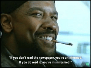 "Denzel Quote!: ""If you don't read the newspaper, you're uninformed.  If you do read it, you're misinformed."" Denzel Quote!"