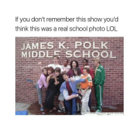 School Photo: If you don't remember this show you'd  think this was a real school photo LOL  JAMES KE POLK  MIDDLE SCHOOL