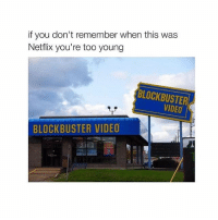 Blockbuster, Netflix, and Omg: if you don't remember when this was  Netflix you're too young  BLOCKBUSTER  BLOCKBUSTER VIDEO OMG I USED TO GO HERE ALL THE TIME