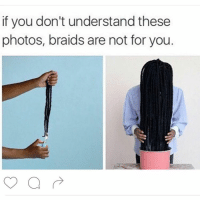 Memes, 🤖, and Ares: if you don't understand these  photos, braids are not for you. If you don't know about that heater and that water then keep braids out of your head 😊✨ icantbreathe amerikkka problack blackpride blackpower blackexcellence notmyflag whitesupremacy whitepriviledge panafrican blacklivesmatter nubian blacksupremacy blackisbeautiful rbg nubian racialequality melaninn sandrabland whitesupremacy whitepriviledge blackmedia blackisbeautiful blackgirlsrock blackqueen wakeup blackout policebrutality naturalhair justiceorelse millionmanmarch beyonce whitegirlsdoitbetter rbg