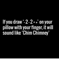 Dank, 🤖, and Sound: If you draw  -2-2+ on your  pillow with your finger, it will  sound like Chim Chimney Mind blown.