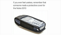 """Dank, Meme, and Http: If you ever feel useless, remember that  someone made a protective cover for  the Nokia 3310 <p>r/GetMotivated via /r/dank_meme <a href=""""http://ift.tt/2Fv4qsB"""">http://ift.tt/2Fv4qsB</a></p>"""
