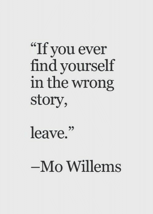 """In The Wrong: """"If you ever  find yourself  in the wrong  story,  65  leave,""""  95  Mo Willems"""