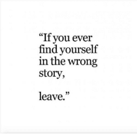 "You, Story, and Find: ""If you ever  find yourself  in the wrong  story,  leave."""
