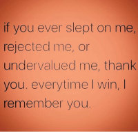 Facts! 💯 WSHH: if you ever slept on me,  rejected me, or  undervalued me, thank  you. everytime l win,  remember you Facts! 💯 WSHH