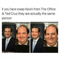 Submitted by @arlyy_t: if you face swap Kevin from The Office  & Ted Cruz they are actually the same  person Submitted by @arlyy_t