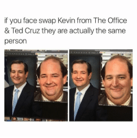 This is pretty important information. (@tedthezodiac): if you face swap Kevin from The Office  & Ted Cruz they are actually the same  person This is pretty important information. (@tedthezodiac)