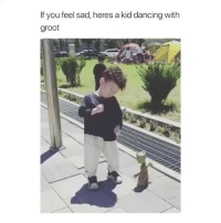 Dancing, Funny, and Sad: If you feel sad, heres a kid dancing with  groot 😍😍what are these feels in my chest😳😅 happyalmostfriday