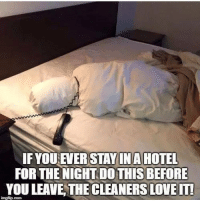 Lol, Love, and Memes: IF YOU  FOR THE NIGHT DO THIS BEFORE  YOU LEAVE THE CLEANERS LOVE IT I'm sure they love having their hearts skip a beat lol