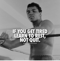 Never quit👊 words2success - DOUBLE TAP if you agree!!: IF YOU GET TIRED  LEARN TO REST  NOT @WORD SUCCESS Never quit👊 words2success - DOUBLE TAP if you agree!!