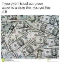"""Memes, Shit, and Free: If you give this cut out green  paper to a store then you get free  shit  BD <p>😂 via /r/memes <a href=""""http://ift.tt/2pneP0c"""">http://ift.tt/2pneP0c</a></p>"""