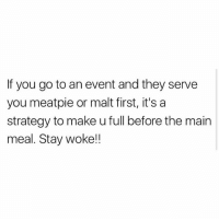 Fall, Memes, and 🤖: If you go to an event and they serve  you meatpie or malt first, it's a  strategy to make u full before the main  meal. Stay woke!! Don't fall for it (@afrodjfunky)