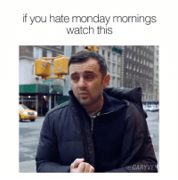 Memes, Fuck It, and 🤖: if you hate monday mornings  watch this  a GARYVE It's Tuesday ... but fuck it ! - tag the 2 people in your life that need to see this most .... and ... one person from the 60secclub will get a 5 min call with me next Tuesday 🔥