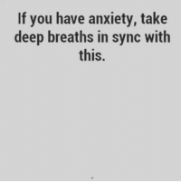 """Memes, 🤖, and Deep: If you have anxiety, take  deep breaths in sync with  this. """"Sometimes It's Okay If The Only Thing You Did Today Was Breathe"""". freeyourmind bepresent letgo relax breath awakespiritual"""