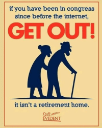 "Advice, Internet, and Home: if you have been in congress  since before the internet  GET OUT  it isn't a retirement home.  Still  EVIDENT <p>Career advice…..A definite Buy! via /r/MemeEconomy <a href=""http://ift.tt/2nfZCT4"">http://ift.tt/2nfZCT4</a></p>"