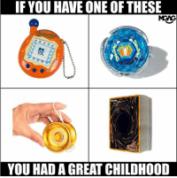 Memes, Nope, and 🤖: IF YOU HAVE ONE OF THESE  MGAG  ES  YOU HAD A GREAT CHILDHOOD Nope not those fidget spinners nope