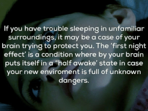 "https://t.co/hjgBWZbBYY: If you have trouble sleeping in unfamiliar  surroundings, it may be a case of your  brain trying to protect you. The 'first night  effect' is a condition where by your brain  puts itself in a ""half awake' state in case  your new enviroment is full of unknown  dangers. https://t.co/hjgBWZbBYY"