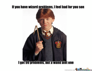 Ron Weasley by choochoo22 - Meme Center: If you have wizard problems, I feel bad for you son  Igot 99 problems, but a wand aint one  ManeCenter  memecenter.com Ron Weasley by choochoo22 - Meme Center