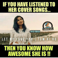 Memes, 🤖, and Vox: IF YOU HAVELISTENED TO  HER COVER SONGS  f InsTA  /BHUKIKAD #WIDYAVOX  LET  ME, ULI TUM HI HO  YOU THEN YOU KNOW HOW  AWESOME SHE IS Vidya vox 👌