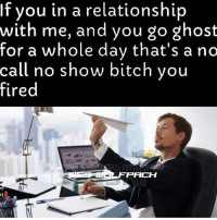onestrikeyoureout nhd teamnhd: If you in a relationship  with me, and you go ghost  for a whole day that's a no  call no show bitch you  fired  FACH onestrikeyoureout nhd teamnhd