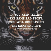 Time for a new story!! Now I highly recommend following @ambitious_ambassadors for more boss quotes like these! @ambitious_ambassadors 💥 @ambitious_ambassadors 💥: IF YOU KEEP TELLING  THE SAME SAD STORY  YOU WILL KEEP LIVING  THE SAME SAD LIFE.  MBITnou  ASSADOT2S Time for a new story!! Now I highly recommend following @ambitious_ambassadors for more boss quotes like these! @ambitious_ambassadors 💥 @ambitious_ambassadors 💥
