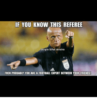 The good old days.: IF YOU KNOW THIS REFEREE  Sergio Sifat Aveiro  EEA  THEN PROBABLY YOU ARE A FOOTBALL EXPERT BETWEEN YOUR FRIENDS! 3 The good old days.