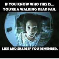 Memes, Walking Dead, and 🤖: IF YOU KNOW WHO THIS IS...  YOU'RE A WALKING DEAD FAN.  LIKE AND SHARE IF YOU REMEMBER. Do you remember who this is ? ~kathy