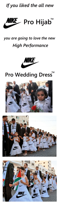 The All, Im Going to Hell for This, and Amp: If you liked the all new  Pro Hijab  you are going to love the new  High Performance  TM  Pro Wedding Dress  NIKE ME New Nike Performance Kids line, 6 years & up!