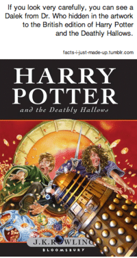 Harry Potter, Tumblr, and British: If you look very carefully, you can see a  Dalek from Dr. Who hidden in the artwork  to the British edition of Harry Potter  and the Deathly Hallows.  tumblr.com   HARRY  POTTER  and the Deatbly Hallows  J.K.R WLIN  BLOOMSBURY