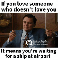 If You Love Someone Who Doesnt Love You Quiet Quotes Quotes